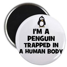 I'm a penguin trapped in a hu Magnet