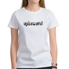 ephemeral T-Shirt