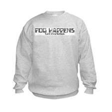 FOG HAPPENS Sweatshirt