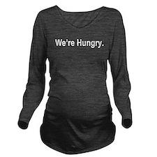 Cute We're hungry Long Sleeve Maternity T-Shirt