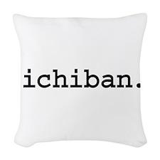ichibanblk.png Woven Throw Pillow