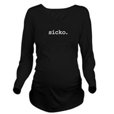 sicko.jpg Long Sleeve Maternity T-Shirt