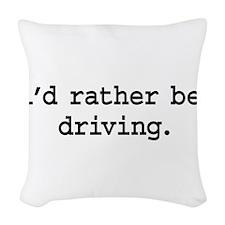 idratherbedrivingblk.png Woven Throw Pillow