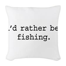 idratherbefishingblk.png Woven Throw Pillow