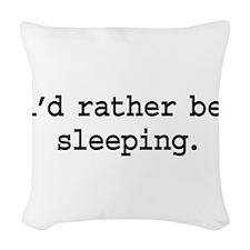 idratherbesleepingblk.png Woven Throw Pillow