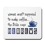 Bible Says Hebrews Mousepad