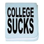 collegesuckswht.png baby blanket