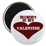 "Mommy Is My Valentine 2.25"" Magnet (10 pack)"