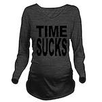 timesucks.png Long Sleeve Maternity T-Shirt