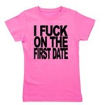 I Fuck On The First Date Girl's Tee