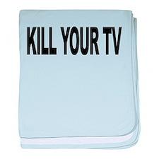 killyourtvlong.png baby blanket
