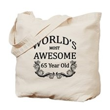 World's Most Awesome 65 Year Old Tote Bag