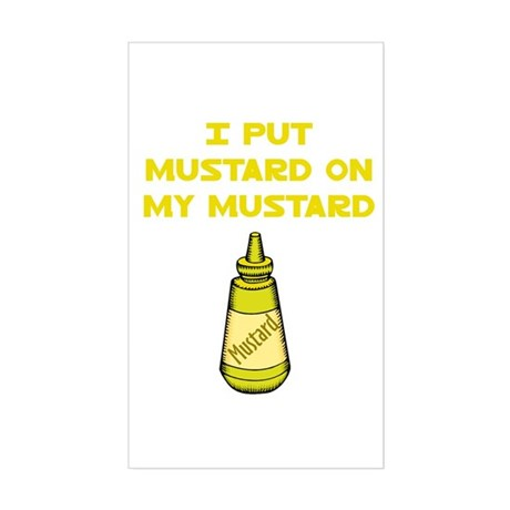 I Put Mustard on My Mustard Rectangle Sticker