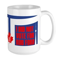 I Did Not Vote For Rob Ford Mugs