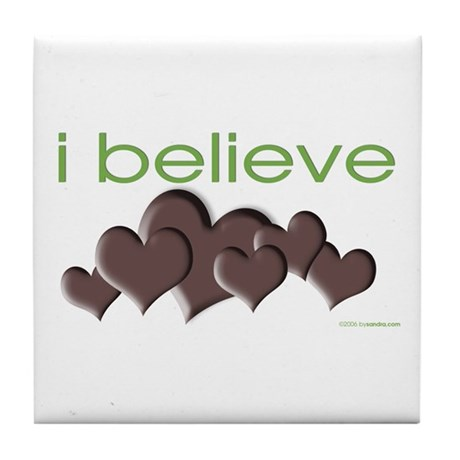 I believe in chocolate Tile Coaster