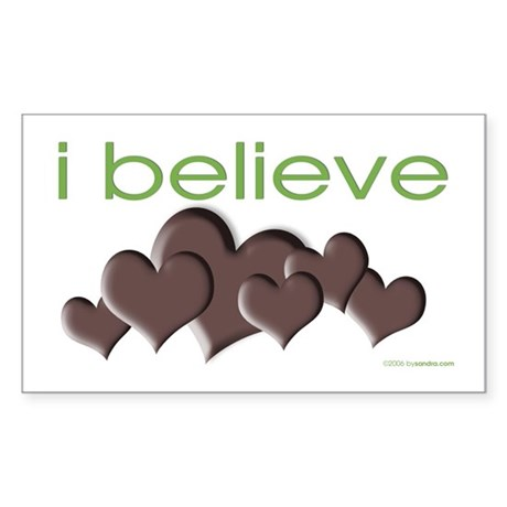 I believe in chocolate Rectangle Sticker