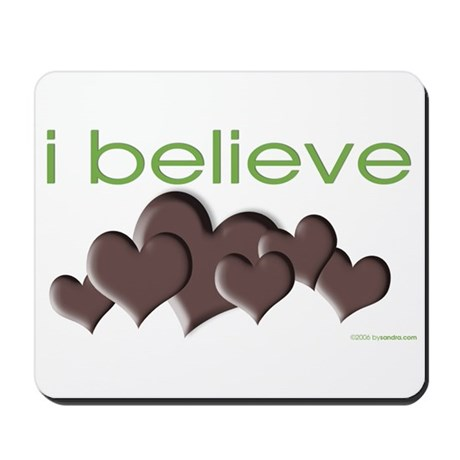 I believe in chocolate Mousepad
