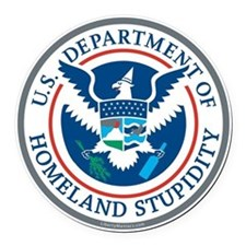 Department Of Homeland Stupidity Round Car Magnet