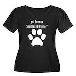got German Shorthaired Pointer? Plus Size T-Shirt