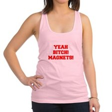 yeah-bitch-magnets-FRESH-RED Racerback Tank Top