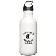 Life is better when you can RUMBA dance Water Bottle