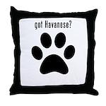 got Havanese? Throw Pillow