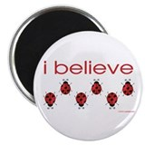 I believe in ladybugs Magnet