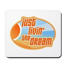 Livin' the Dream 3 Mousepad