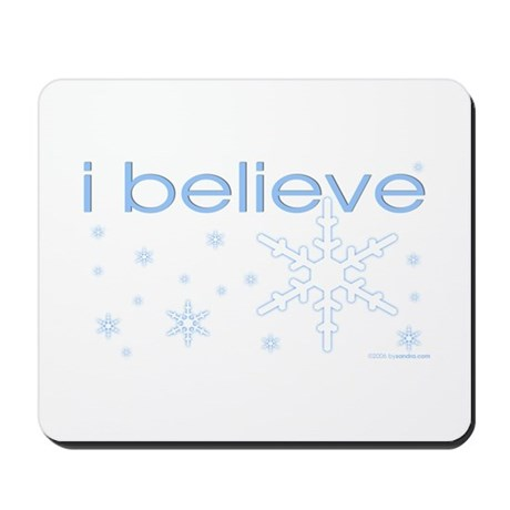 I believe in snow Mousepad