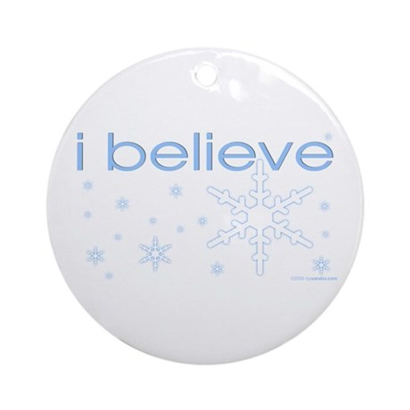 I believe in snow Ornament (Round)