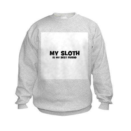 My SLOTH is my Best Friend Kids Sweatshirt