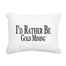 Rather Be Gold Mining Rectangular Canvas Pillow