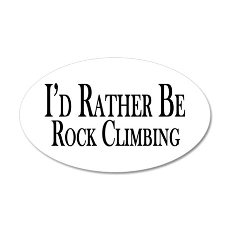 Rather Be Rock Climbing 20x12 Oval Wall Decal