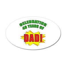 Celebrating Dad's 40th Birthday 35x21 Oval Wall De
