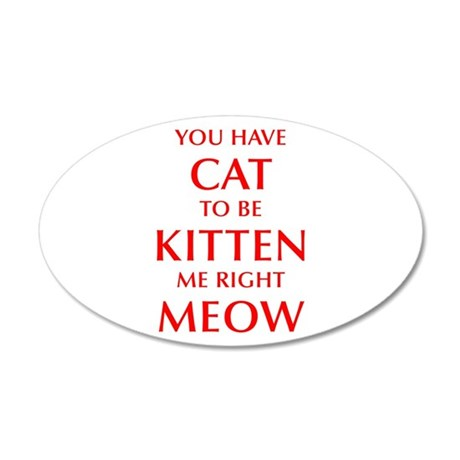 YOU-HAVE-CAT-OPT-RED Wall Decal