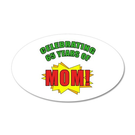 Celebrating Mom's 65th Birthday 35x21 Oval Wall De