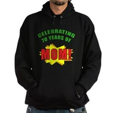 Celebrating Mom's 70th Birthday Hoodie