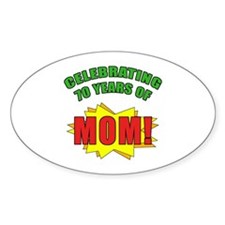 Celebrating Mom's 70th Birthday Decal