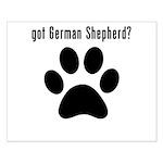 got German Shepherd? Posters