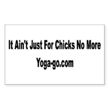 Yoga-It Ain't Just For Chicks No More Decal