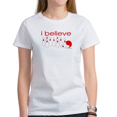 I believe in bowling Women's T-Shirt