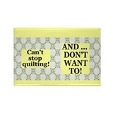 Can't Stop Quilting! Rectangle Magnet (10 pack)