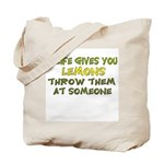 If life gives you lemons.. Tote Bag