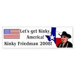 Kinky 2008! Bumper Sticker