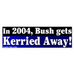 Bush Kerried Away Bumper Sticker