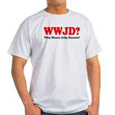 WWJD Who Wants Jelly Donuts T-Shirt