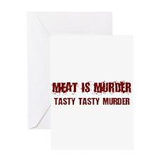 Meat Is Murder Tasty Tasty Murder Greeting Cards