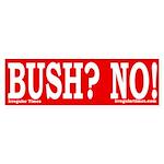 Bush? No! Bumper Sticker