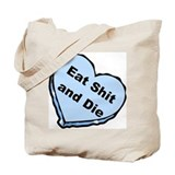 Eat Shit and Die Tote Bag