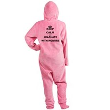 KEEP CALM AND GRADUATE WITH HONORS Footed Pajamas